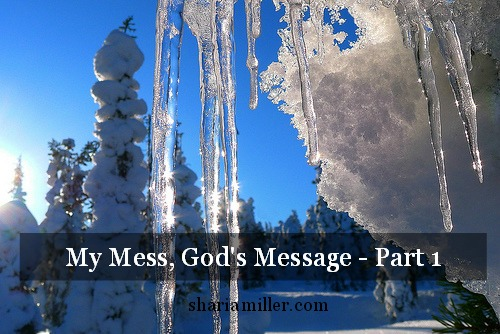 My Mess, God's Message Part 1