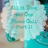 All it Took was One Phone Call (Part 1)