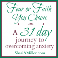 Fear or Faith, You Choose ~ A 31 Day Journey to Overcoming Anxiety